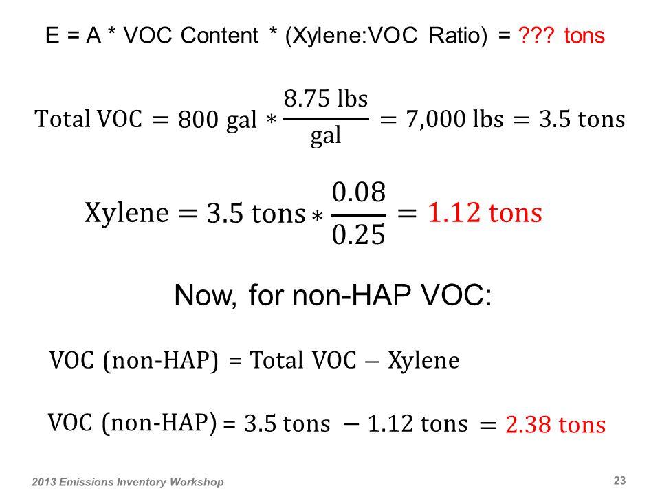 E = A * VOC Content * (Xylene:VOC Ratio) = .