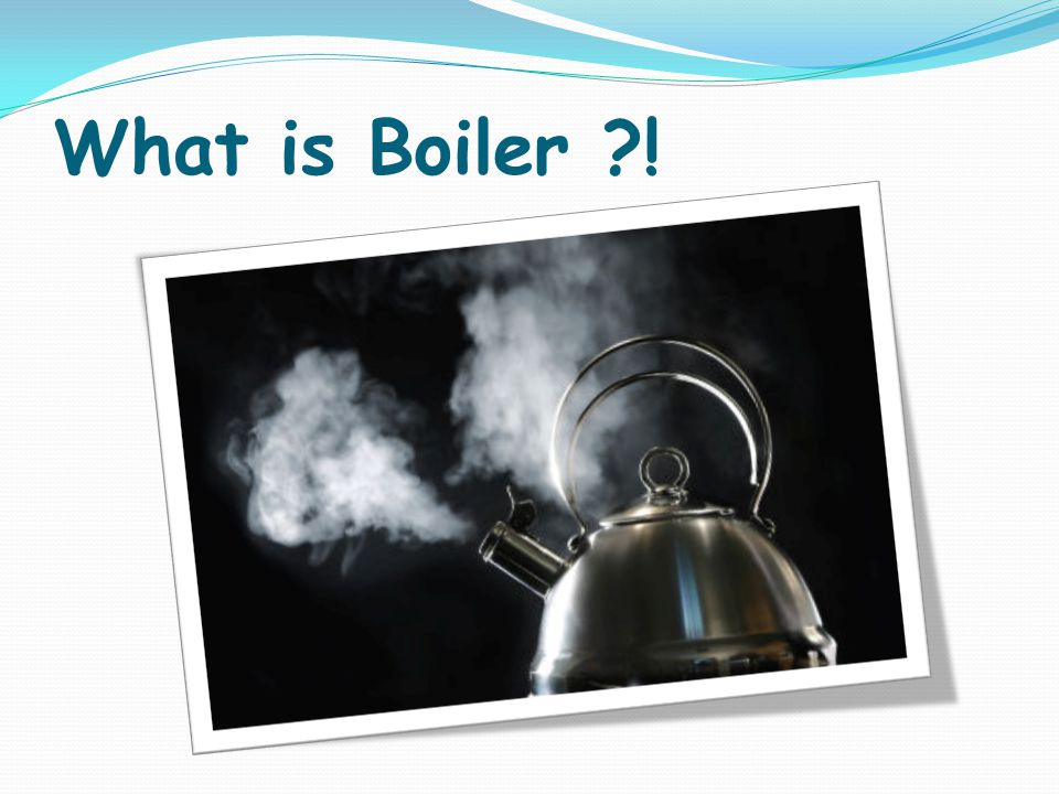 What is Boiler ?!