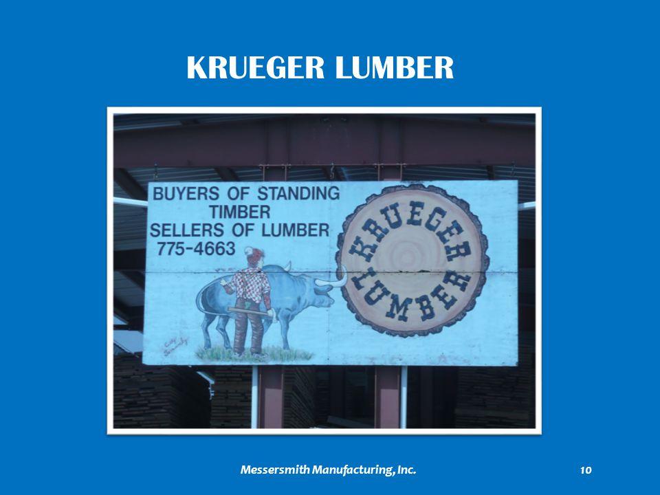 KRUEGER LUMBER 10Messersmith Manufacturing, Inc.