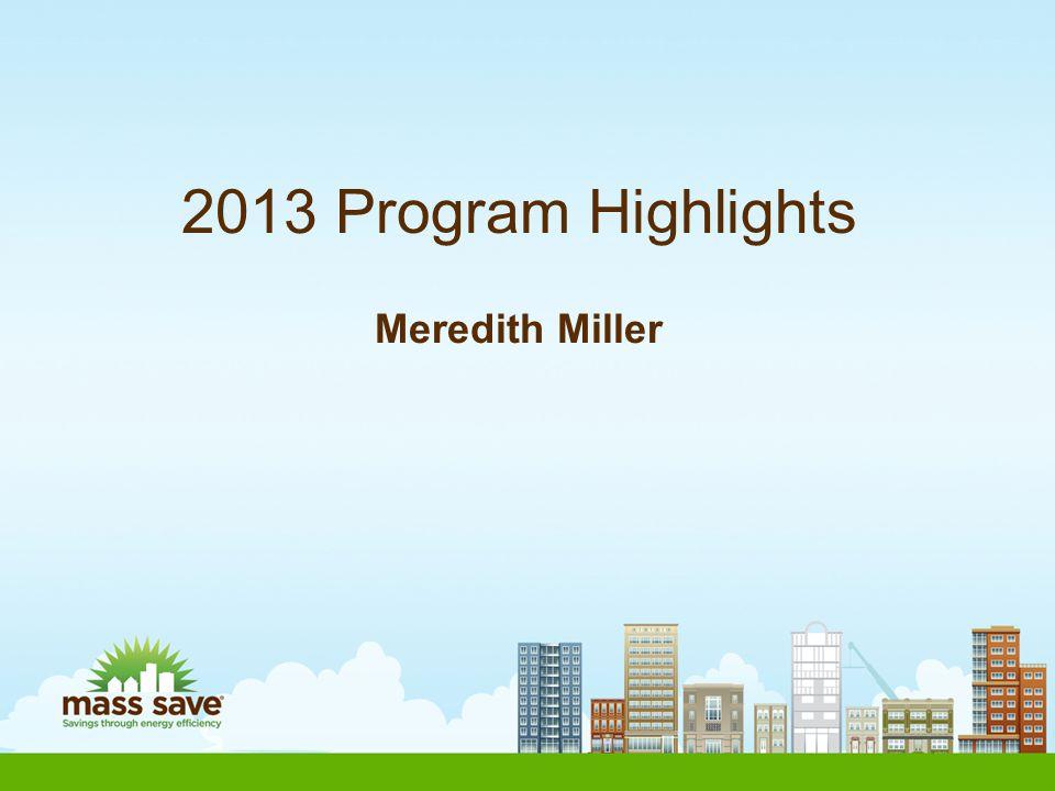 2013 Program Highlights Meredith Miller
