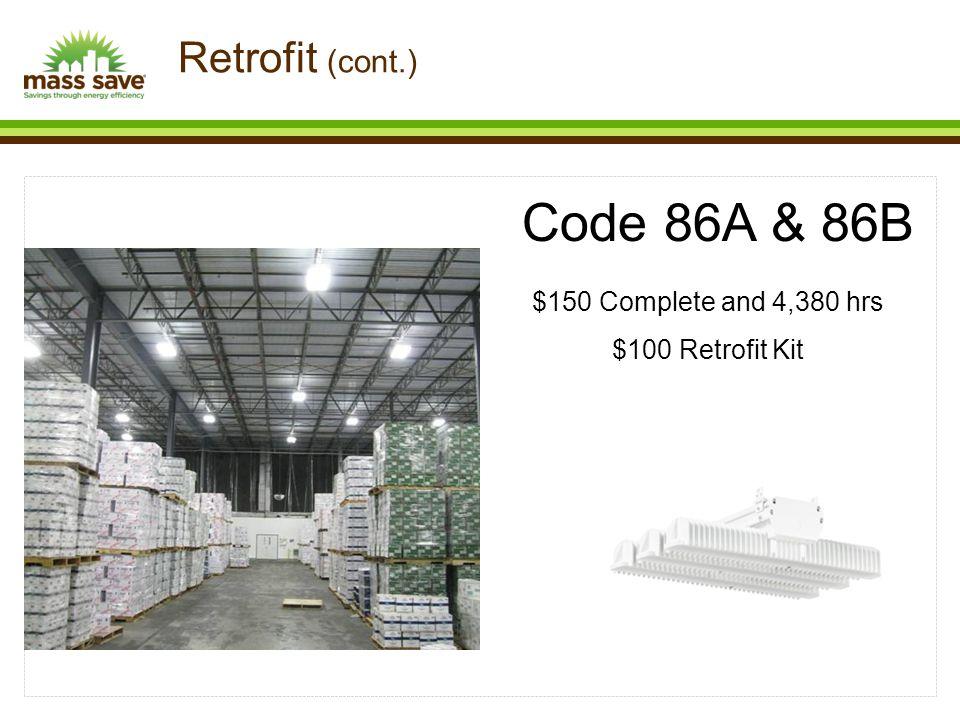 Code 86A & 86B $150 Complete and 4,380 hrs $100 Retrofit Kit Retrofit (cont.)