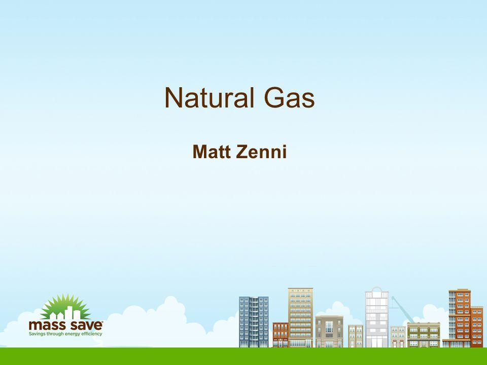 Natural Gas Matt Zenni
