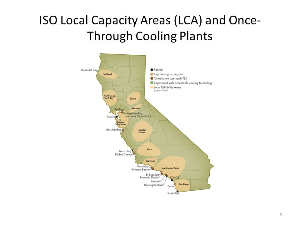ISO Local Capacity Areas (LCA) and Once- Through Cooling Plants 3