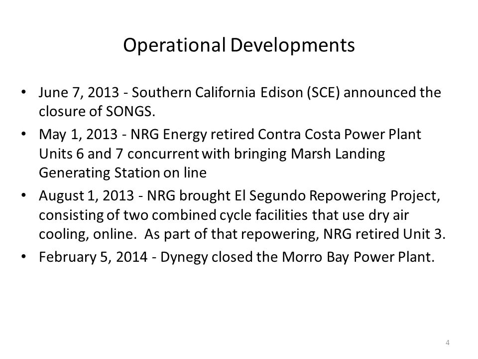 Operational Developments June 7, 2013 - Southern California Edison (SCE) announced the closure of SONGS.