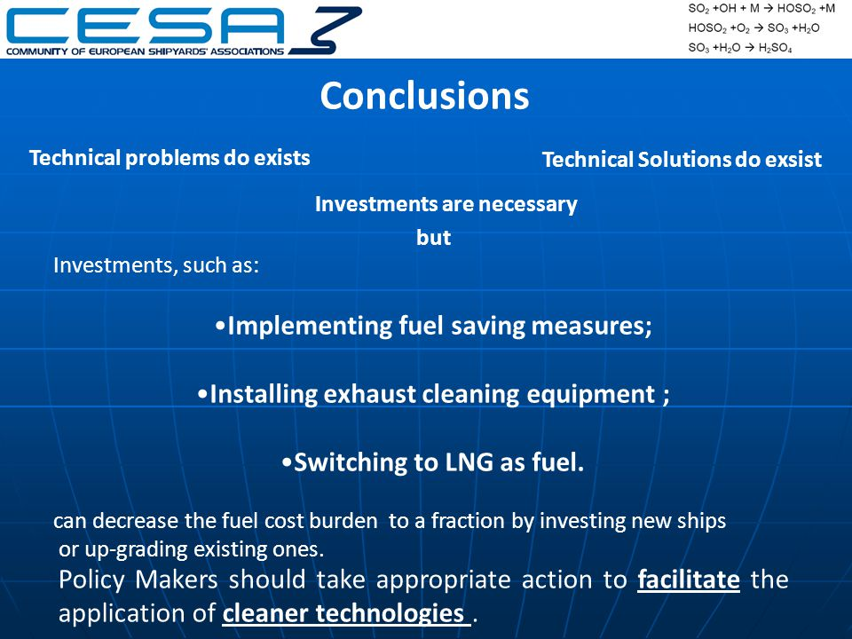 Conclusions Investments, such as: Implementing fuel saving measures; Installing exhaust cleaning equipment ; Switching to LNG as fuel.
