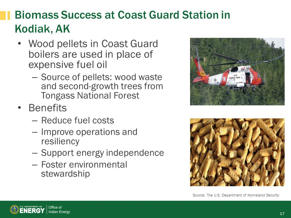 Biomass Success at Coast Guard Station in Kodiak, AK Wood pellets in Coast Guard boilers are used in place of expensive fuel oil – Source of pellets: