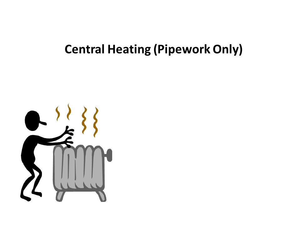 Central Heating (Pipework Only)