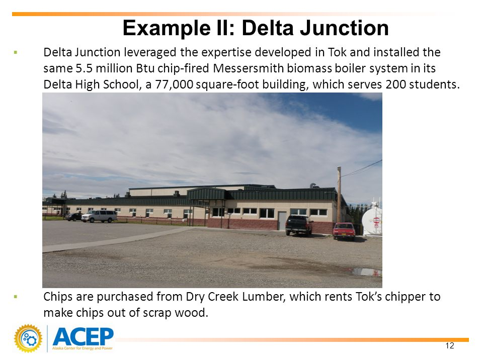 Delta Junction leveraged the expertise developed in Tok and installed the same 5.5 million Btu chip-fired Messersmith biomass boiler system in its Delta High School, a 77,000 square-foot building, which serves 200 students.