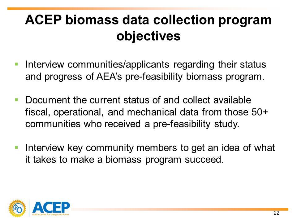 Interview communities/applicants regarding their status and progress of AEAs pre-feasibility biomass program.