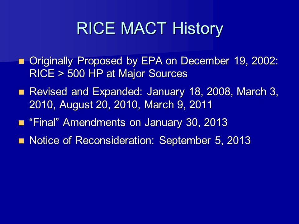 RICE MACT History Originally Proposed by EPA on December 19, 2002: RICE > 500 HP at Major Sources Originally Proposed by EPA on December 19, 2002: RIC
