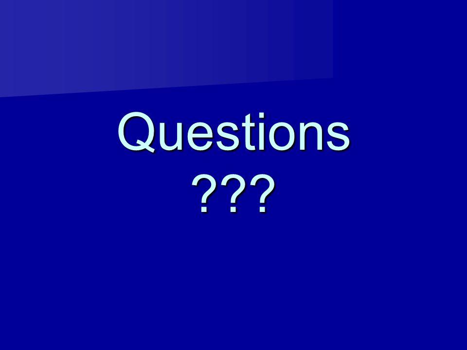 Questions ???