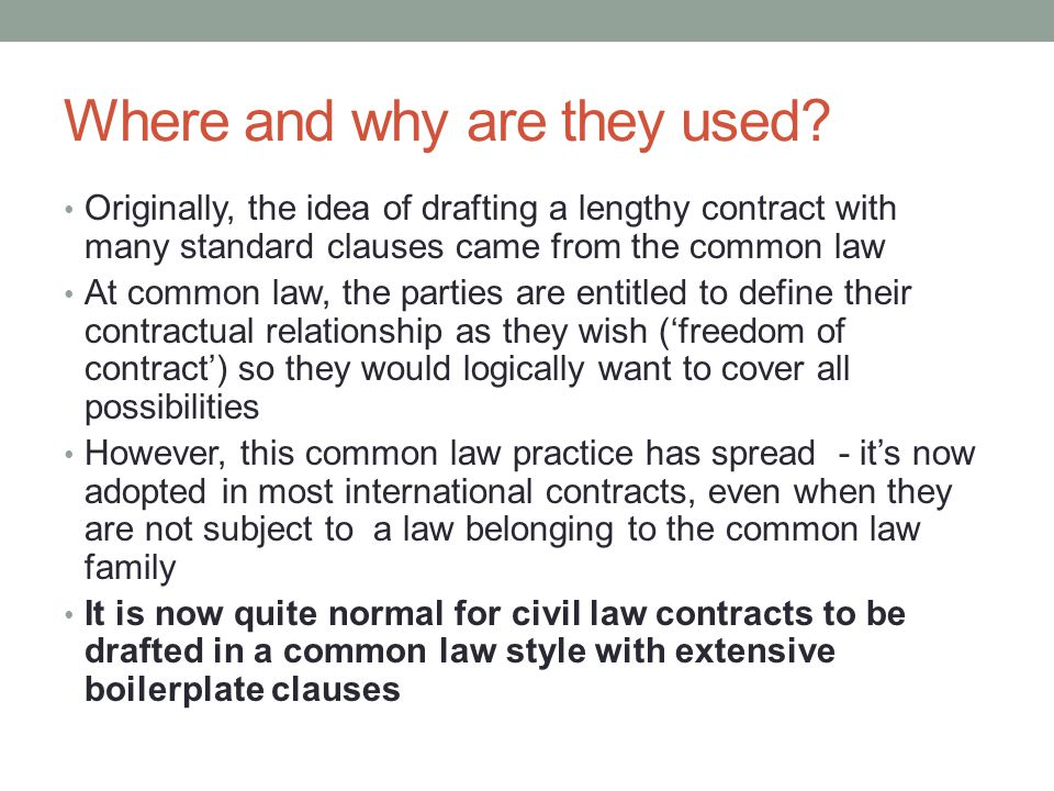 Common boilerplate clauses General clause Retention of title clause Price escalation clause Interest Force majeure Choice of law Arbitration Jurisdiction (this list is taken from Schmitthoff, as cited in McKendrick at p400 – its in the reading I handed out)