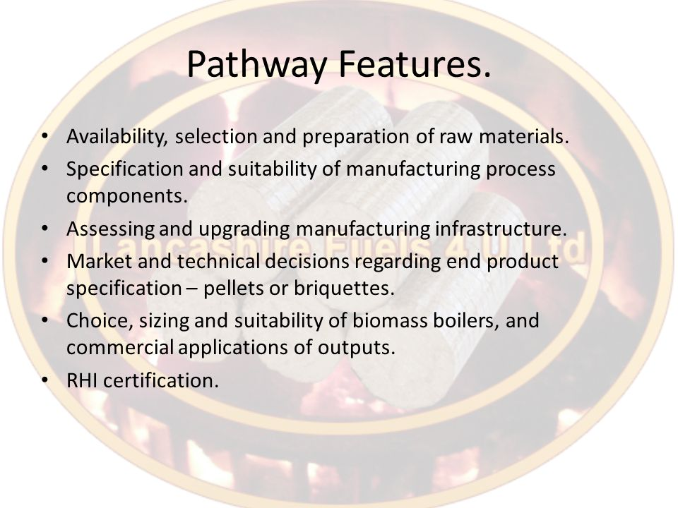 Pathway Features. Availability, selection and preparation of raw materials.