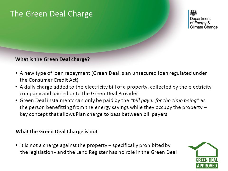 The Green Deal Charge What is the Green Deal charge.