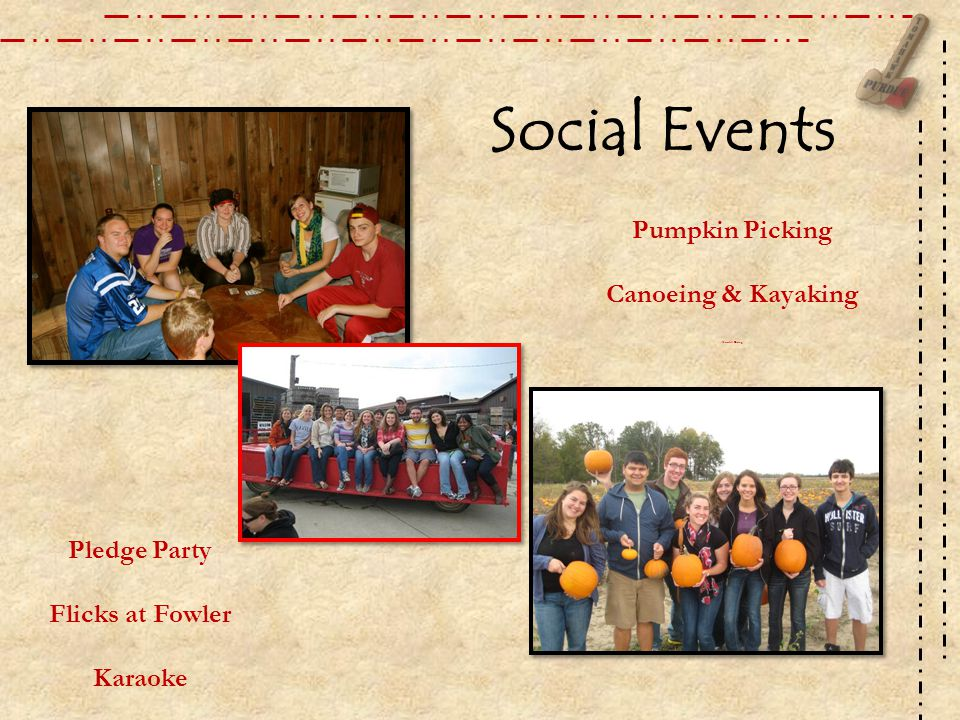 Social Events Pumpkin Picking Canoeing & Kayaking Waterfall Diving Pledge Party Flicks at Fowler Karaoke