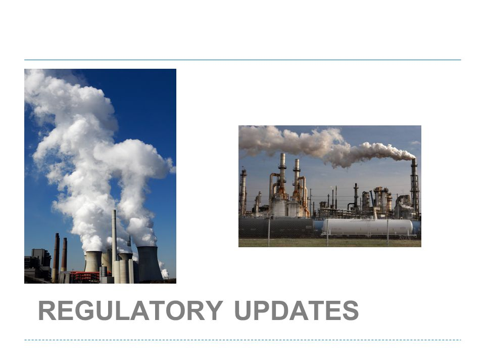 REGULATORY UPDATES
