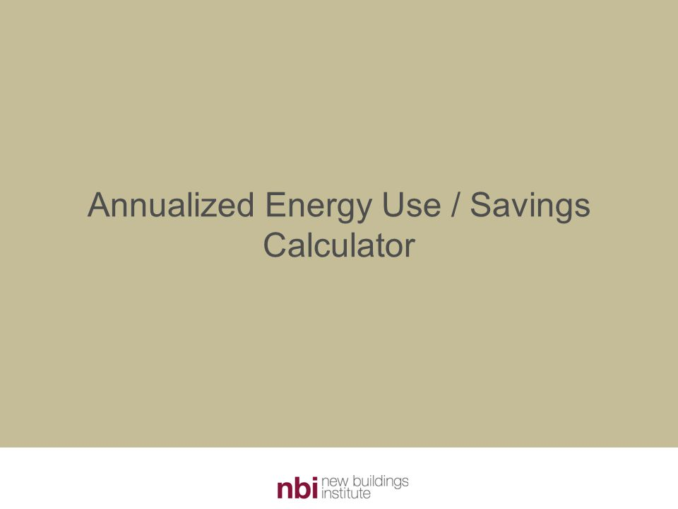 Annualized Energy Use / Savings Calculator