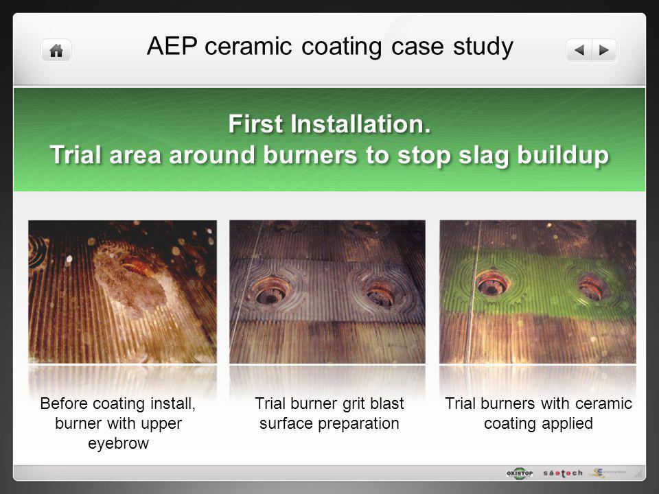 AEP ceramic coating case study Before coating install, burner with upper eyebrow Trial burner grit blast surface preparation Trial burners with cerami