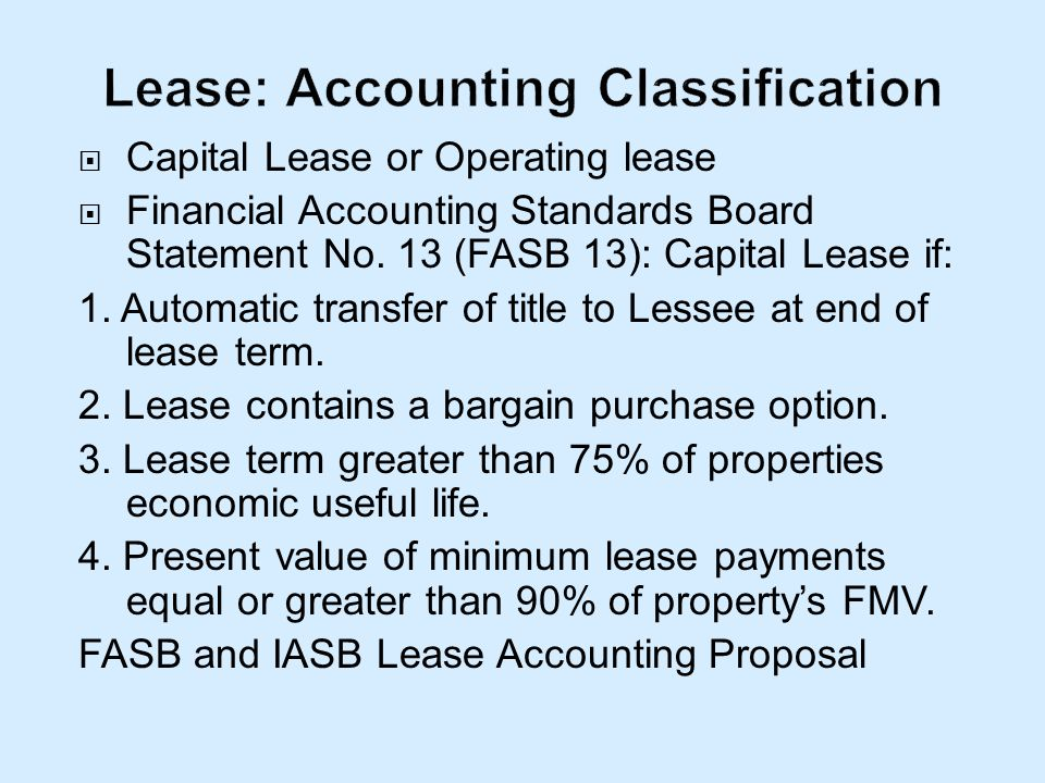 Capital Lease or Operating lease Financial Accounting Standards Board Statement No.