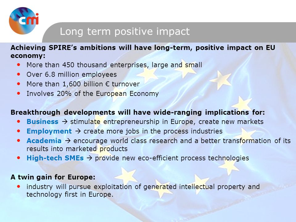Long term positive impact Achieving SPIREs ambitions will have long-term, positive impact on EU economy: More than 450 thousand enterprises, large and