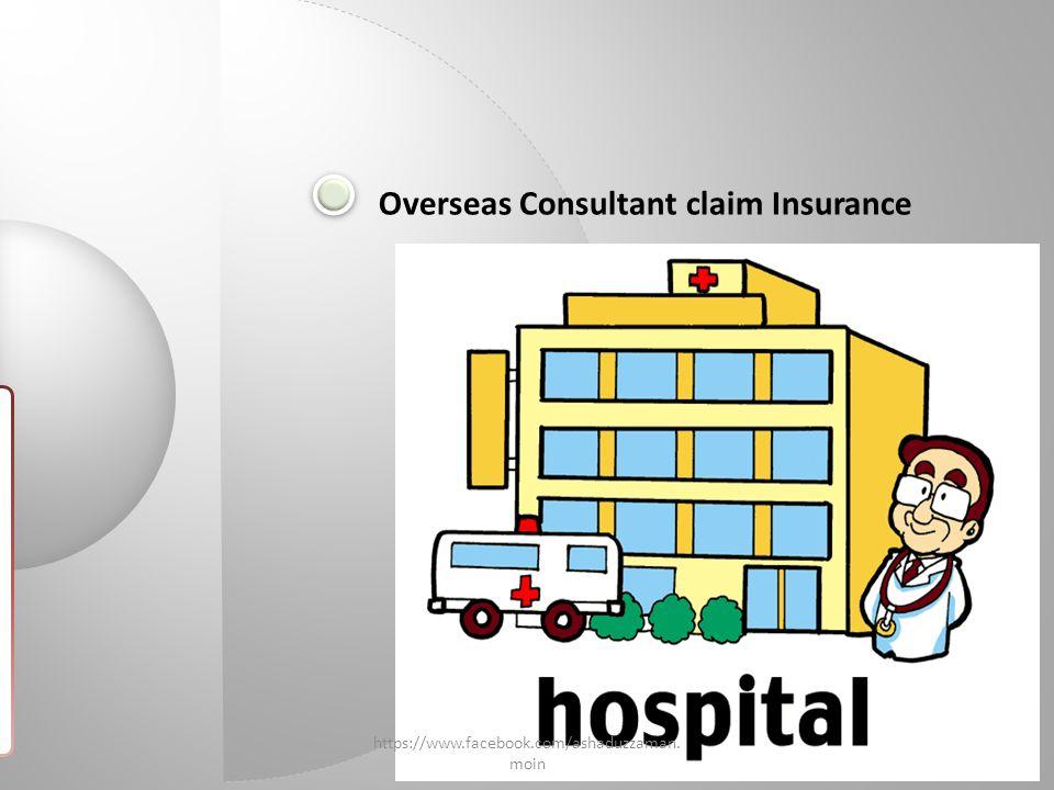 Overseas Consultant claim Insurance https://www.facebook.com/ashaduzzaman. moin
