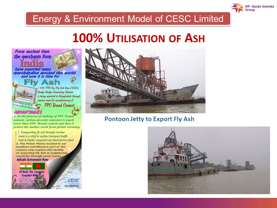 Energy & Environment Model of CESC Limited 100% U TILISATION OF A SH Pontoon Jetty to Export Fly Ash