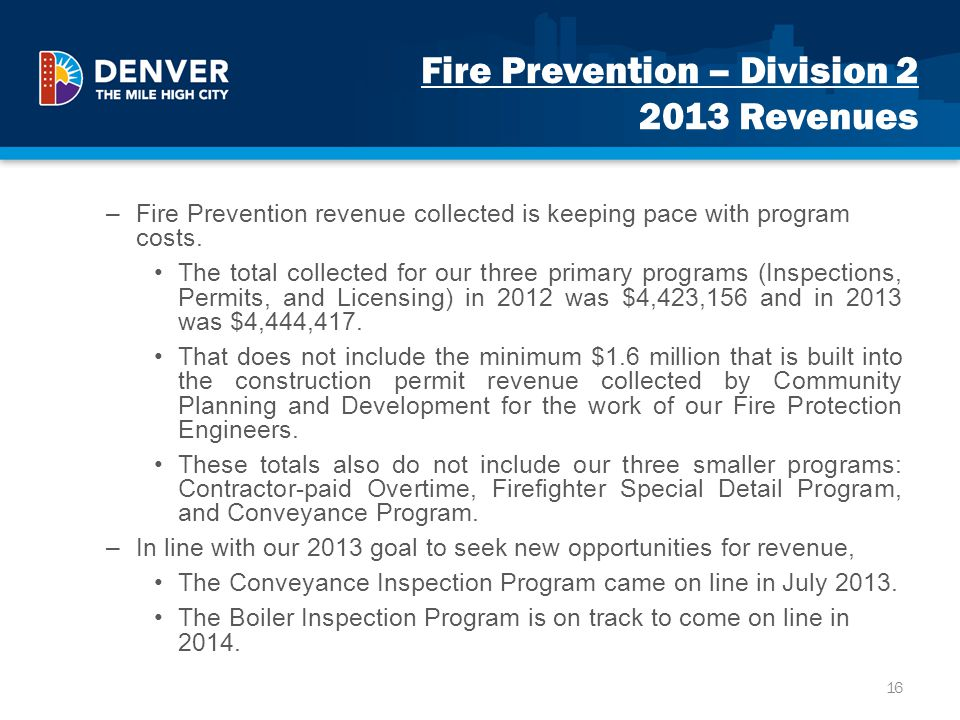 Fire Prevention – Division 2 2013 Revenues –Fire Prevention revenue collected is keeping pace with program costs. The total collected for our three pr