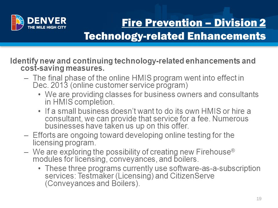 Fire Prevention – Division 2 Technology-related Enhancements Identify new and continuing technology-related enhancements and cost-saving measures. –Th
