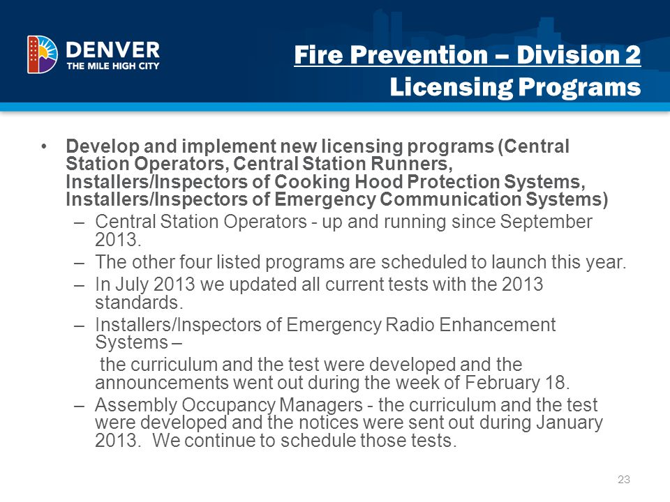Fire Prevention – Division 2 Licensing Programs Develop and implement new licensing programs (Central Station Operators, Central Station Runners, Inst