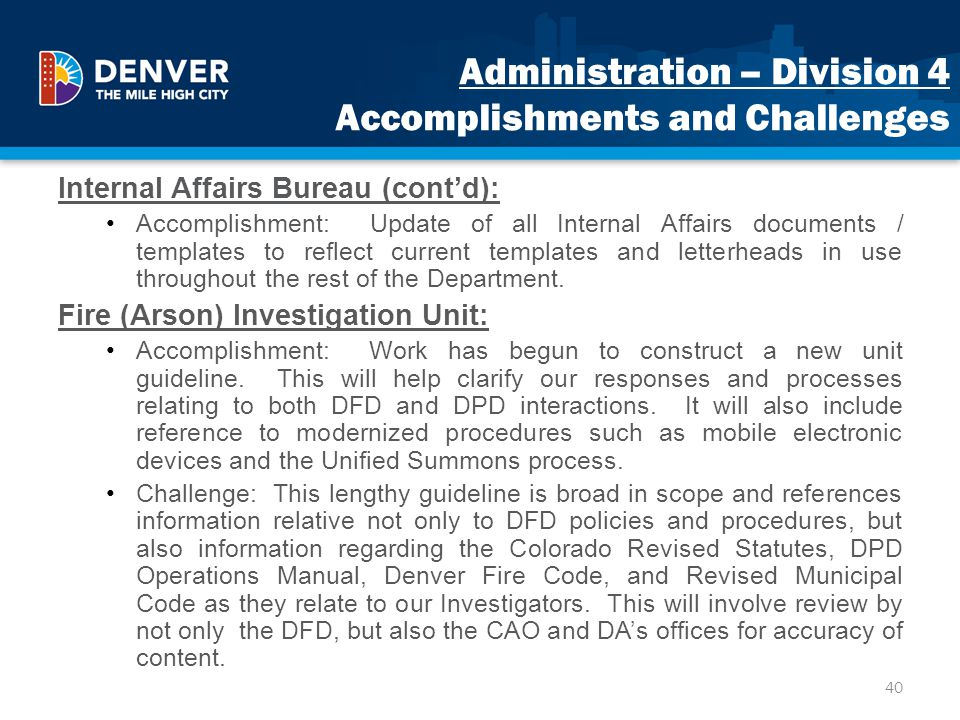 Administration – Division 4 Accomplishments and Challenges Internal Affairs Bureau (contd): Accomplishment: Update of all Internal Affairs documents /
