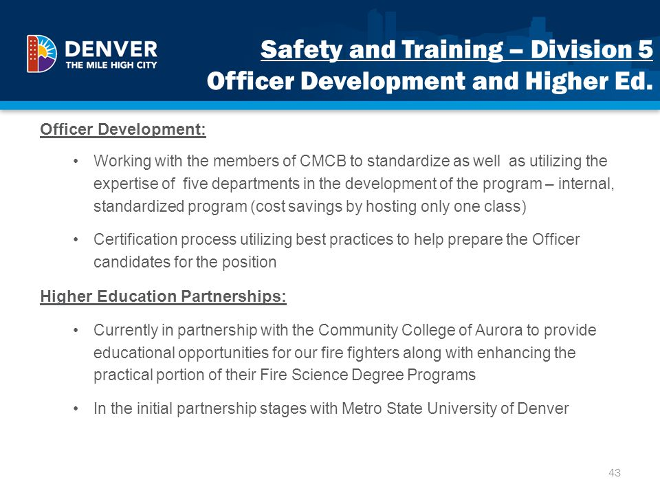 Safety and Training – Division 5 Officer Development and Higher Ed. Officer Development: Working with the members of CMCB to standardize as well as ut