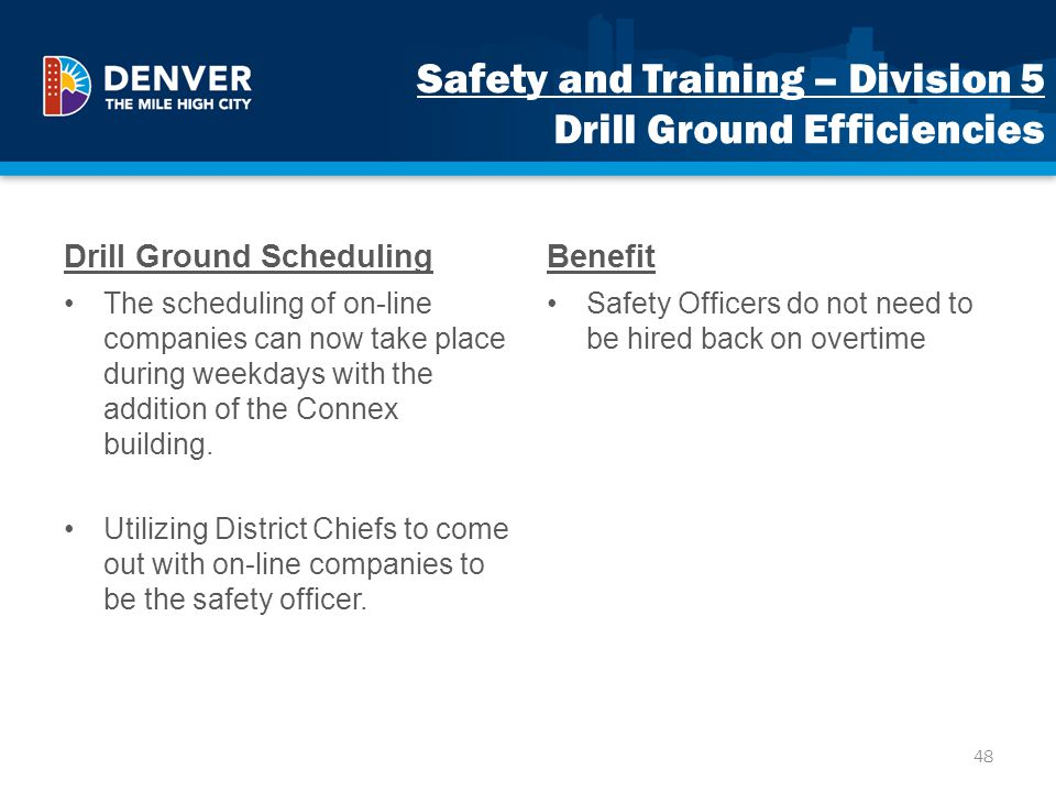 Safety and Training – Division 5 Drill Ground Efficiencies Drill Ground Scheduling The scheduling of on-line companies can now take place during weekd