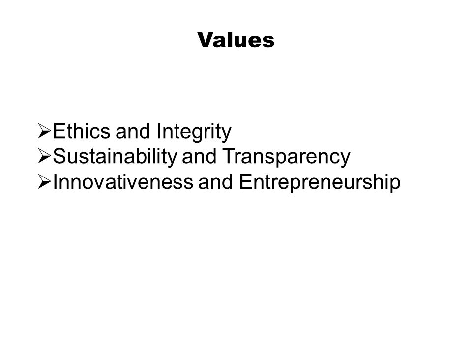 Values Ethics and Integrity Sustainability and Transparency Innovativeness and Entrepreneurship