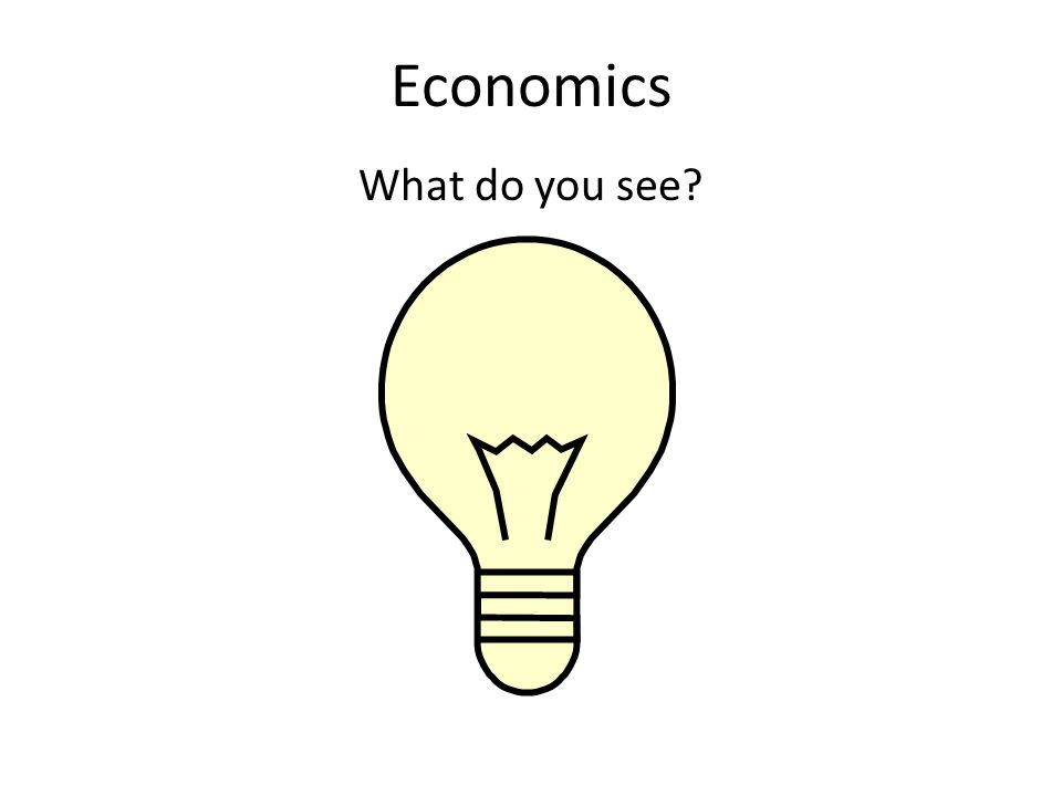 Economics What do you see
