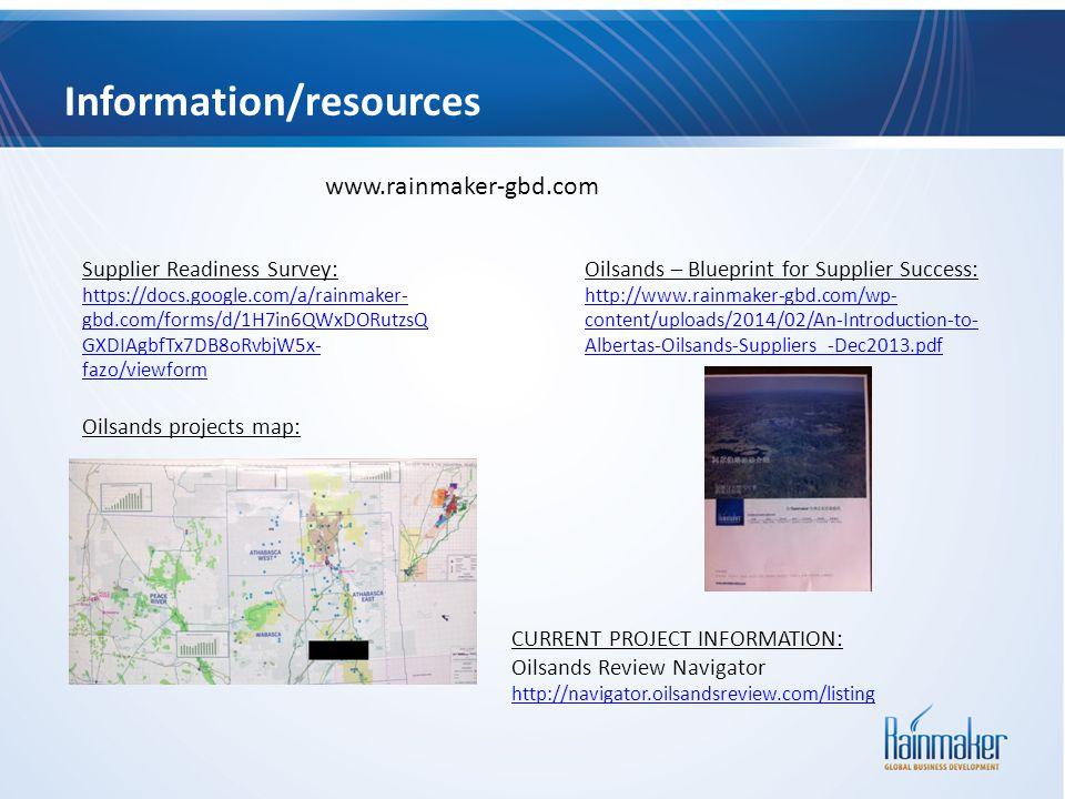 Information/resources Oilsands – Blueprint for Supplier Success: http://www.rainmaker-gbd.com/wp- content/uploads/2014/02/An-Introduction-to- Albertas