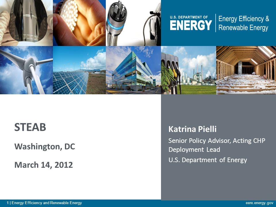 1 | Energy Efficiency and Renewable Energyeere.energy.gov Katrina Pielli Senior Policy Advisor, Acting CHP Deployment Lead U.S.