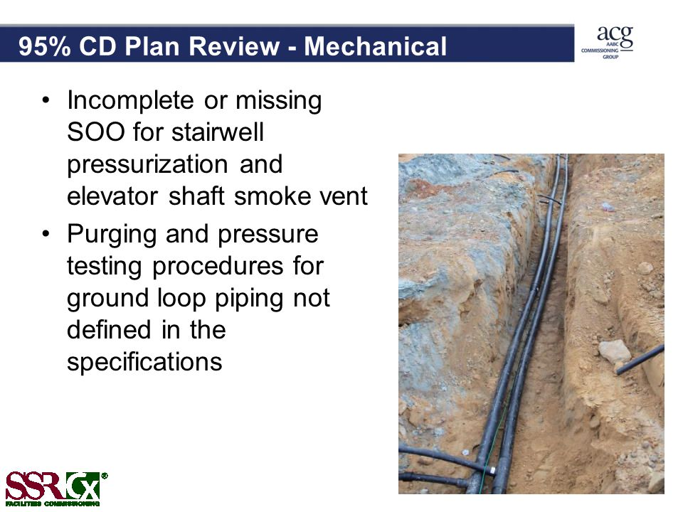 95% CD Plan Review - Mechanical Incomplete or missing SOO for stairwell pressurization and elevator shaft smoke vent Purging and pressure testing procedures for ground loop piping not defined in the specifications