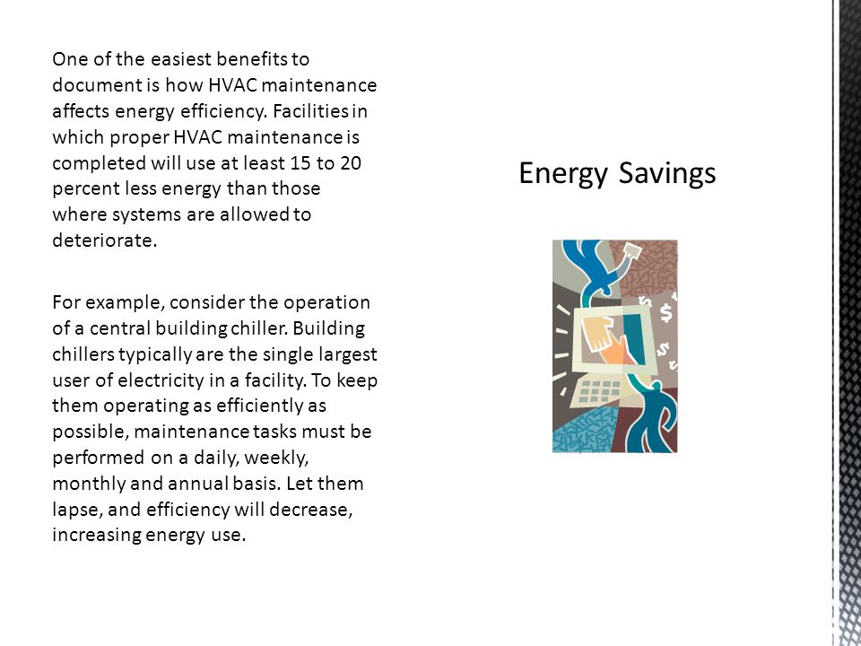 One of the easiest benefits to document is how HVAC maintenance affects energy efficiency.
