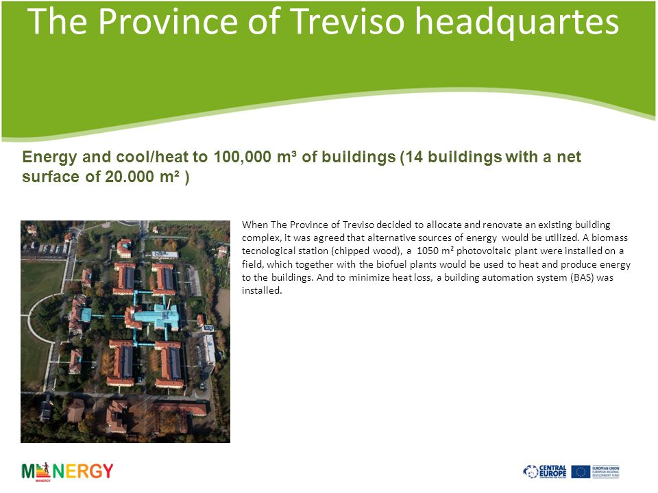 The Province of Treviso headquartes When The Province of Treviso decided to allocate and renovate an existing building complex, it was agreed that alternative sources of energy would be utilized.