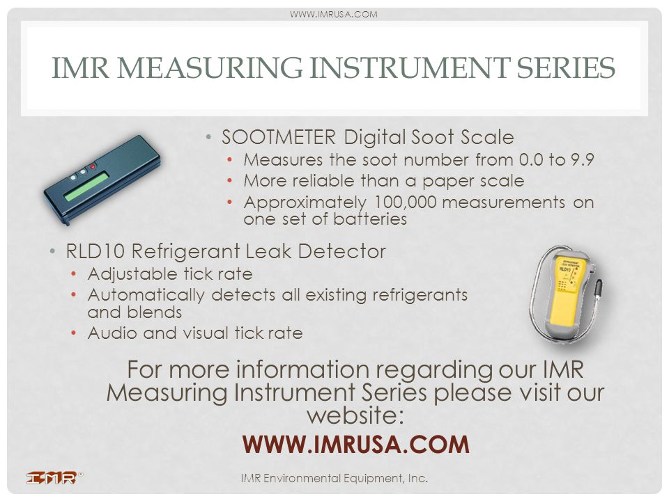 WWW.IMRUSA.COM IMR Environmental Equipment, Inc. IMR MEASURING INSTRUMENT SERIES SOOTMETER Digital Soot Scale Measures the soot number from 0.0 to 9.9
