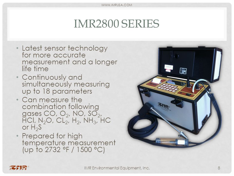 WWW.IMRUSA.COM IMR2800 SERIES Latest sensor technology for more accurate measurement and a longer life time Continuously and simultaneously measuring