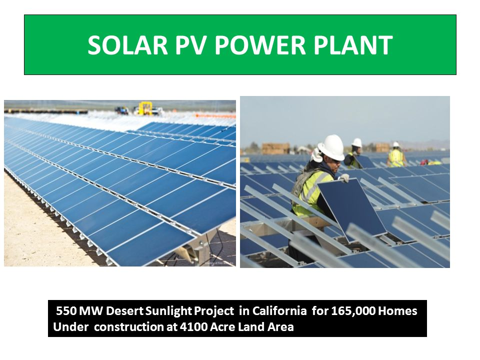 SOLAR PV POWER PLANT 550 MW Desert Sunlight Project in California for 165,000 Homes Under construction at 4100 Acre Land Area