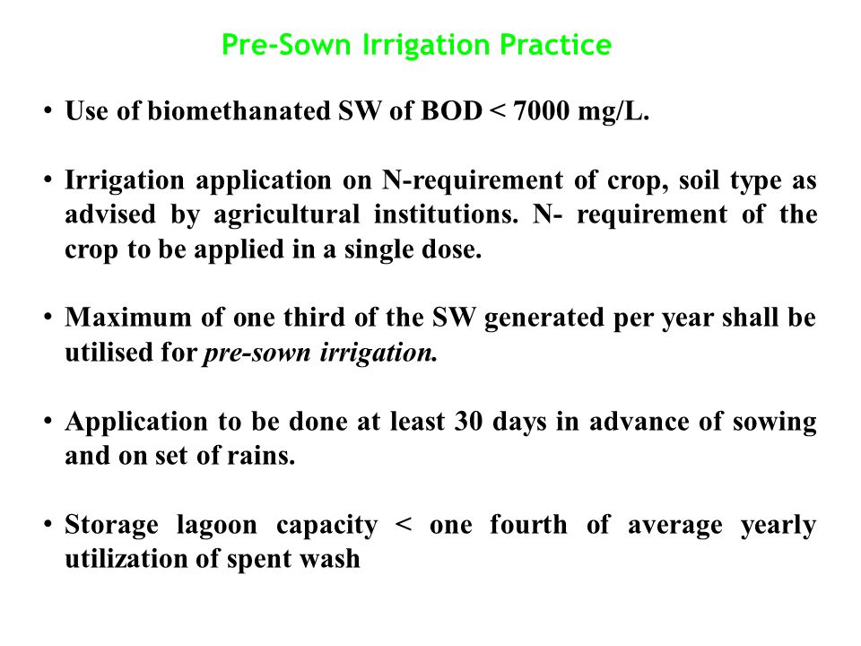 Pre-Sown Irrigation Practice Use of biomethanated SW of BOD < 7000 mg/L.