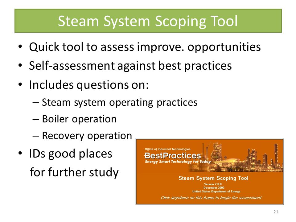 Steam System Scoping Tool 21 Quick tool to assess improve.