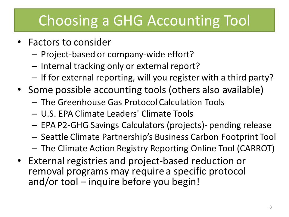 Choosing a GHG Accounting Tool Factors to consider – Project-based or company-wide effort.