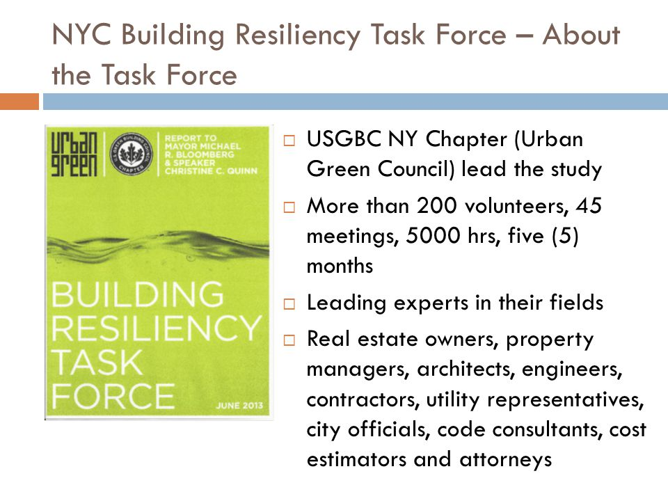 NYC Building Resiliency Task Force – Areas of Focus Stronger Buildings Backup Power Essential Safety Better Planning