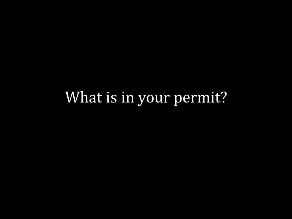 12 What is in your permit