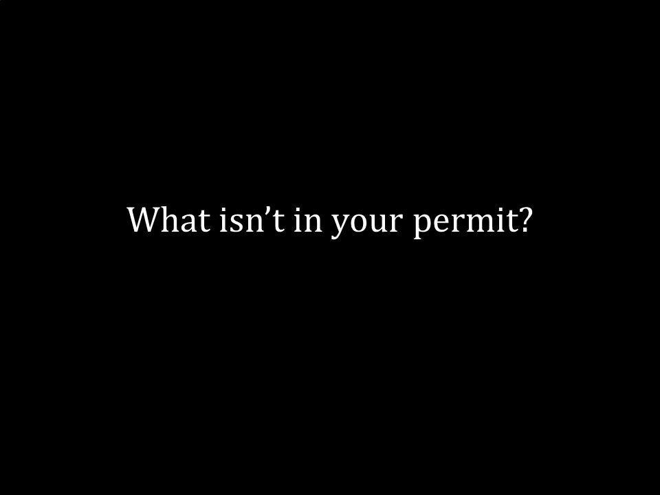 15 What isnt in your permit?