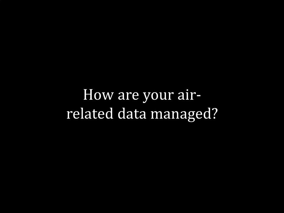 19 How are your air- related data managed?