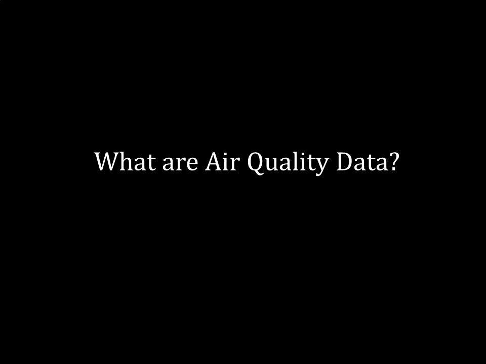 3 What are Air Quality Data?